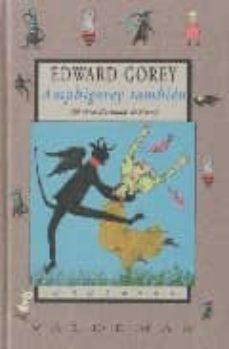 amphigorey tambien (ed. bilingüe español-ingles)-edward gorey-9788477024217