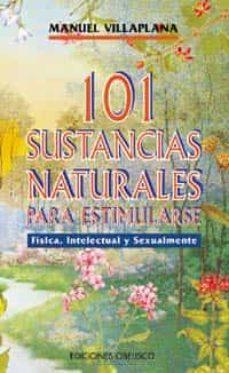 Chapultepecuno.mx 101 Sustancias Naturales Para Estimularse Fisica, Intelectual Y S Exualmente Image
