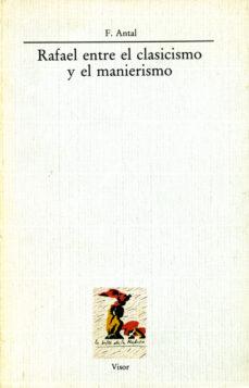 Descargar RAFAEL ENTRE EL CLASICISMO Y EL MANIERISMO gratis pdf - leer online