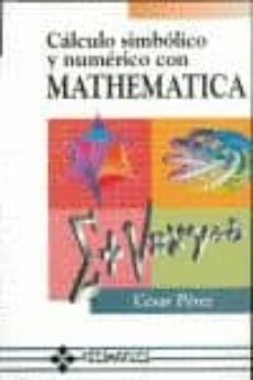 Descargar CALCULO SIMBOLICO Y NUMERICO CON MATHEMATICA gratis pdf - leer online