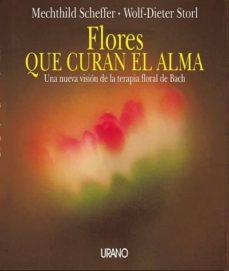 Concursopiedraspreciosas.es Flores Que Curan El Alma: Una Nueva Vision De La Terapia Floral D E Bach Image