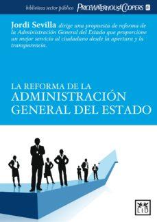 la reforma de la administración general del estado (ebook)-jordi sevilla segura-9788483564417