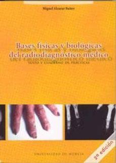 Relaismarechiaro.it Bases Fisiologicas Y Biologicas Del Radiodiagnostico Medico: Text O Y Cuaderno De Practicas (2ª Ed.) Image