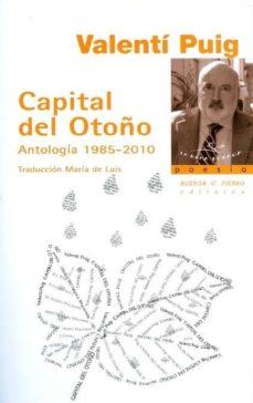 capital de otoño: antologia 1985-2010-valenti puig-9788483748817