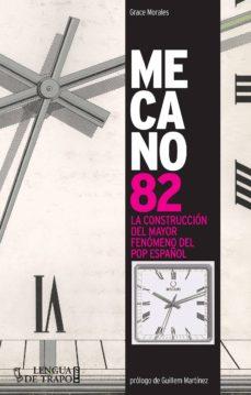 mecano 82: la construcción del mayor fenómeno del pop español-grace morales-9788483811917