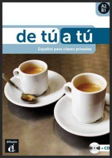 Buenos libros en pdf descarga gratis DE TU A TU: ESPAÑOL PARA CLASES PRIVADAS. A2-B1 (INCLUYE CD)