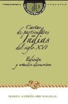 cartas de particulares en indias del siglo xvi-marta fernandez alcaide-9788484894117