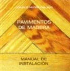 Descargar PAVIMENTOS DE MADERA: MANUAL DE INSTALACION gratis pdf - leer online
