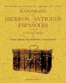 exposicion de hierros antiguos españoles (clasicos fascmil)-pedro m. de artiñano y galdacano-9788490012017