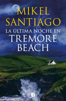 la última noche en tremore beach (ebook)-mikel santiago-9788490198117
