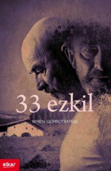 Libros gratis para descargar para tablet android. 33 EZKIL (ZUBIKARAI SARIA 2015) 9788490275917 (Spanish Edition)