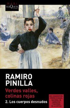 Descargar libros electrónicos gratuitos en formato pdf. VERDES VALLES, COLINAS ROJAS 2: LOS CUERPOS DESNUDOS de RAMIRO PINILLA GARCIA in Spanish