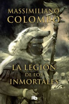 Ebook nederlands descargar LA LEGION DE LOS INMORTALES 9788490700617  de MASSIMILIANO COLOMBO (Spanish Edition)