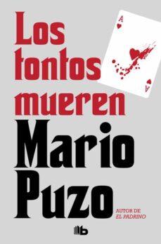 Descarga gratuita de libros de audio para computadora LOS TONTOS MUEREN in Spanish  de MARIO PUZO 9788490708217