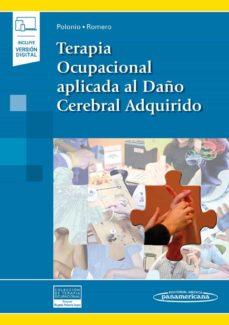 Descargar libros electrónicos gratis. TERAPIA OCUPACIONAL APLICADA AL DAÑO CEREBRAL ADQUIRIDO