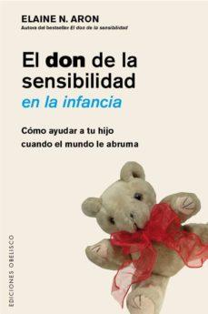 Descargar EL DON DE LA SENSIBILIDAD EN LA INFANCIA gratis pdf - leer online