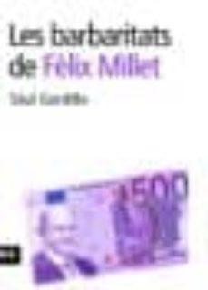 Encuentroelemadrid.es Les Barbaritats De Felix Millet Image