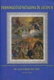 Inmaswan.es Personalidad Religiosa De Felipe Ii: Estudio Historico Y Edicion De Dos Manuscritos Ineditos Image