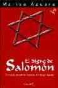Reservar en pdf descargar EL SIGNO DE SALOMON: EL SIMBOLO QUE SELLA LOS MISTERIOS DE LA SAN GRE SAGRADA (3ª ED.) 9788493435417 de MARISA AZUARA en español