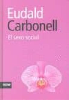 el sexo social-eudald carbonell-9788493722517