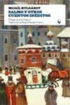 Descargar libros en amazon SALMO Y OTROS CUENTOS INEDITOS PDB de MIJAIL BULGAKOV en español 9788493824617