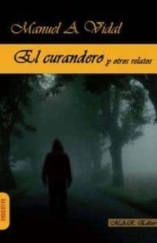 Gratis ebooks para descargar EL CURANDERO 9788494218217 de MANUEL A. VIDAL (Literatura española) FB2 ePub iBook