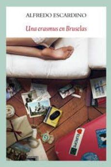Descargar libros electrónicos en archivo pdf UNA ERASMUS EN BRUSELAS de ALFREDO ESCARDINO