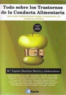 todo sobre los trastornos de la conducta alimentaria: una vision multidisciplinar desde la experiencia y la evidencia cientifica-maria angeles martinez martinez-9788494404917