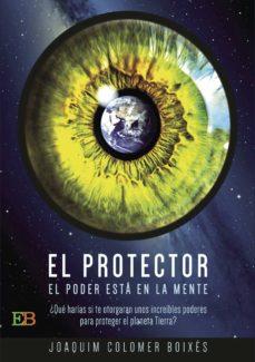 Descargas gratuitas de computadoras y libros EL PROTECTOR in Spanish 9788494550317 de JOAQUIM COLOMER BOIXÉS