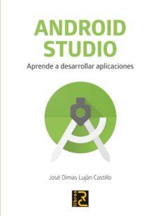 android studio: aprende a desarrollar aplicaciones-jose dimas lujan castillo-9788494717017