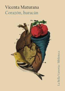 Descargar gratis libros CORAZON HURACAN de VICENTA MATURANA