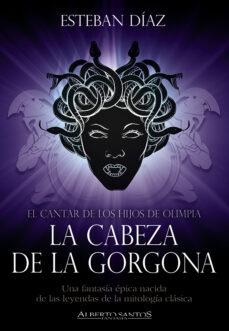 Descargar gratis audiolibros ipod EL CANTAR DE LOS HIJOS DE OLIMPIA. LA CABEZA DE LA GORGONA MOBI ePub
