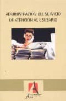 Descargar gratis ebooks epub para iphone ADMINISTRACION DEL SERVICIO DE ATENCION AL USUARIO de  (Spanish Edition) PDB PDF iBook