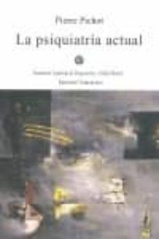 Los mejores audiolibros descargados LA PSIQUIATRIA ACTUAL (Spanish Edition) de PIERRE PICHOT  9788495840417