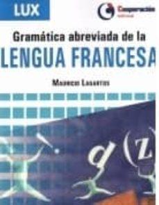 Los mejores libros de audio descargan gratis GRAMATICA ABREVIADA DE LA LENGUA FRANCESA (Spanish Edition) 9788495920317