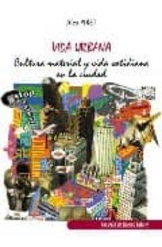 Valentifaineros20015.es Vida Urbana: Cultura Material Y Vida Cotidiana En La Ciudad Image