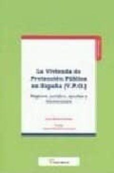 LA VIVIENDA DE PROTECCION PUBLICA EN ESPAÑA (V.P.O.): REGIMEN JUR IDICO, AYUDAS Y LIMITACIONES - LUIS ESTIVAL ALONSO | Adahalicante.org