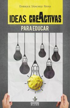 ideas creactivas para educar-enrique sanchez rivas-9788497007917