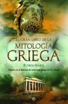 gran libro de la mitologia griega: basado en el manual de mitolog ia griega de h. j. rose-robin hard-9788497349017