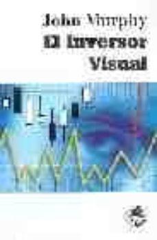 el inversor visual: como detectar las tendencias del mercado-john murphy-9788497451017