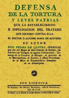 Descargar DEFENSA DE LA TORTURA Y LEYES PATRIAS QUE LA ESTABLECIERON gratis pdf - leer online