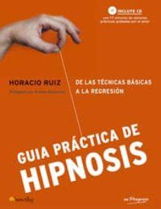 Descargar GUIA PRACTICA DE HIPNOSIS: DE LAS TECNICAS BASICAS A LA REGRESION gratis pdf - leer online