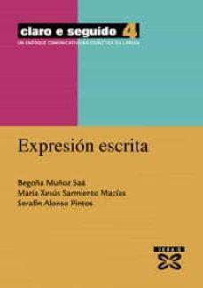 Descarga gratuita de libros de ipad. EXPRESION ESCRITA (CLARO E SEGUIDO 4): UN ENFOQUE COMUNICATIVO NA DIDACTICA DA LINGUA