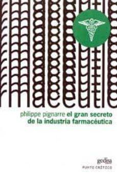 Descargar libros electrónicos deutsch gratis EL GRAN SECRETO DE LA INDUSTRIA FARMACEUTICA  9788497840217 (Spanish Edition) de PHILIPPE PIGNARRE