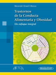 Descarga gratis libros en línea para leer. TRASTORNOS DE LA CONDUCTA ALIMENTARIA Y OBESIDAD 9788498357417 de GONZALO MORANDE LAVIN