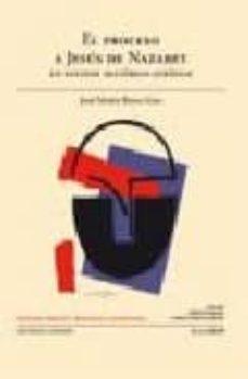 el proceso a jesus de nazaret: estudio historico-juridico-jose maria ribas alba-9788498362817