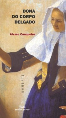 dona do corpo delgado (ebook)-alvaro cunqueiro-9788498658217
