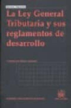 Lofficielhommes.es La Ley General Tributaria Y Sus Reglamentos De Desarrollo (4ª Ed) Image
