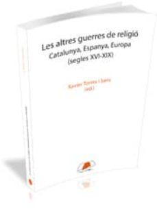 Lofficielhommes.es Altres Guerres De Religio: Catalunya, Espanya, Europa (Segles Xvi -Xix) Image