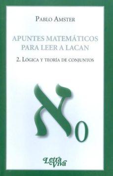 Geekmag.es Apuntes Matematicos Para Leer A Lacan 2.: Logica Y Teoria De Conj Untos Image